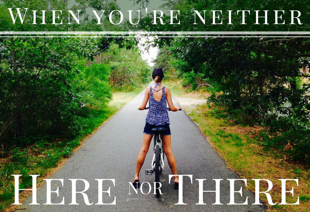 When You're Neither Here Nor There | Meagan Tilley