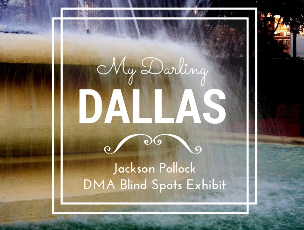 My Darling Dallas | Jackson Pollock Art Exhibit